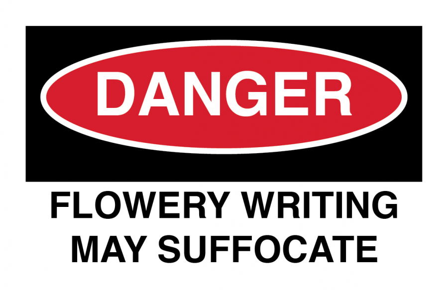 Danger: Flowery writing may suffocate